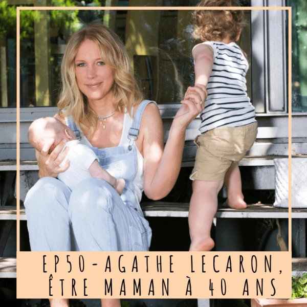 Agathe Lecaron, Grossesse tardive, Mère à 40 ans