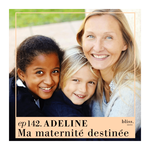 Adeline, ma maternité destinée